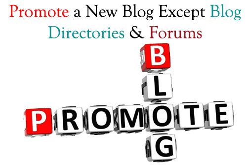 http://www.jihanchow.com/2014/03/Promote-a-New-Blog-Except-Blog-Directories-and-Forums.html