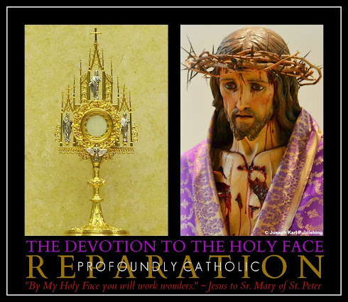 THE WORK OF REPARATION THROUGH THE DEVOTION TO THE HOLY FACE OF JESUS