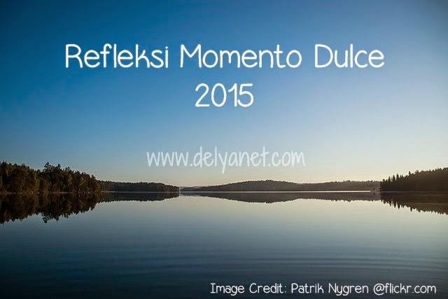 Refleksi Momento Dulce 2015