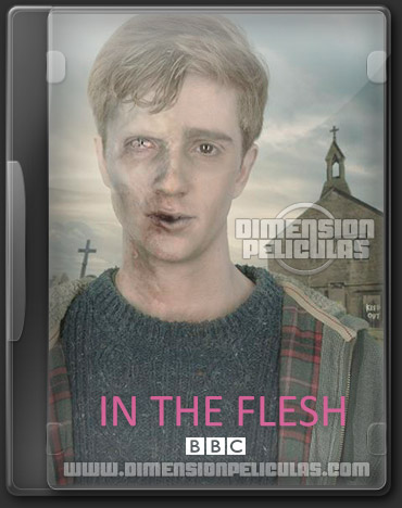 In the flesh Miniserie (HDTV Inglés Subtitulada) (2013)