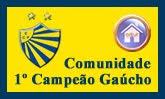 COMUNIDADE 1º CAMPEÃO GAÚCHO