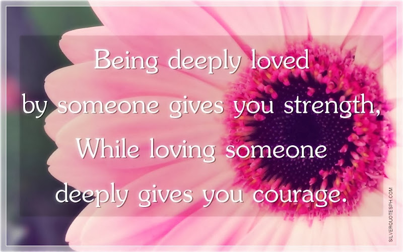 Being Deeply Loved By Someone Gives You Strength, Picture Quotes, Love Quotes, Sad Quotes, Sweet Quotes, Birthday Quotes, Friendship Quotes, Inspirational Quotes, Tagalog Quotes