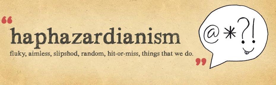 haphazardianism