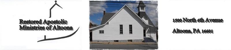 Restored Apostolic Ministries of Altoona