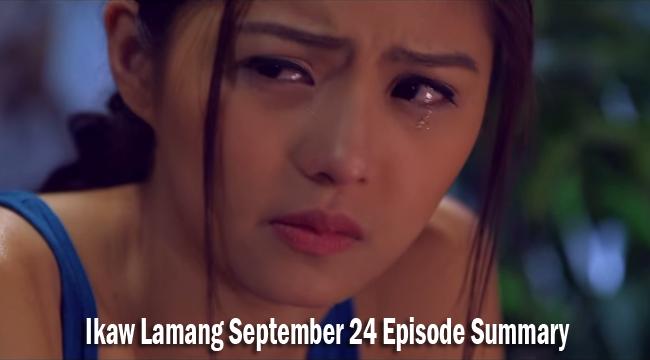 Ikaw Lamang September 24 Episode Summary: Love or Revenge