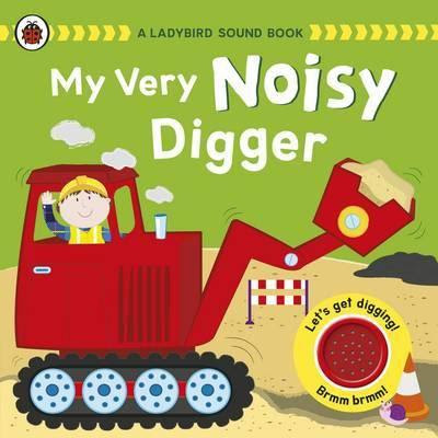 My Very Noisy Digger sound book by Andrea Pinnington