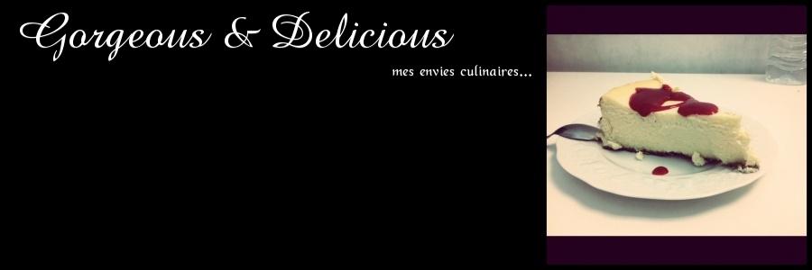 Gorgeous & Delicious