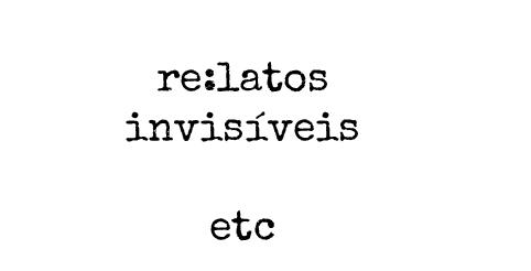 re:latos invisíveis