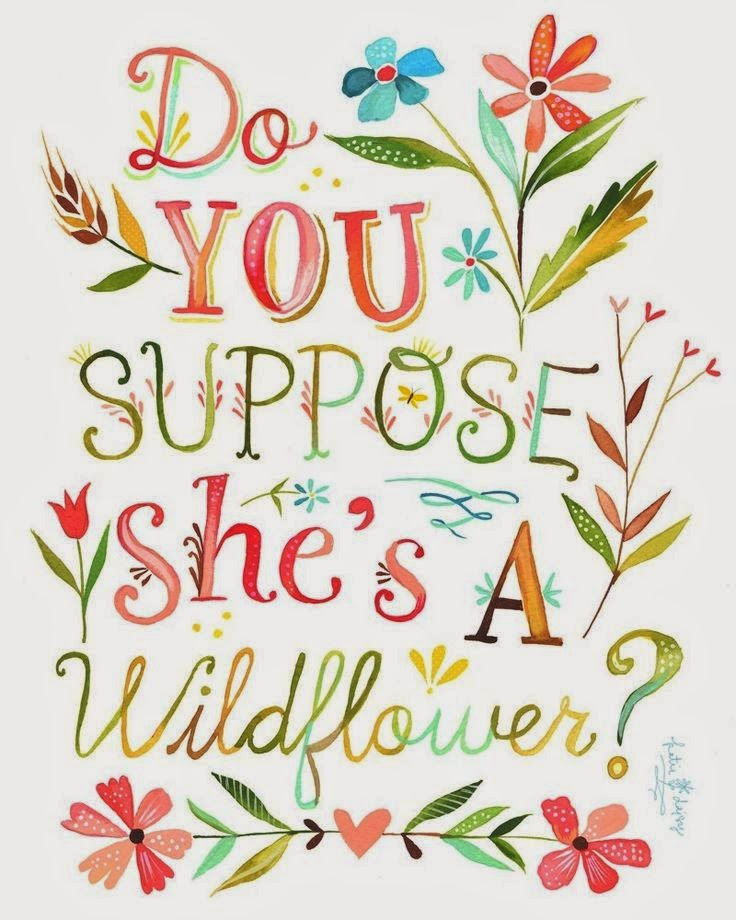 ThatRedheadSaid: Do you suppose she's a wildflower?