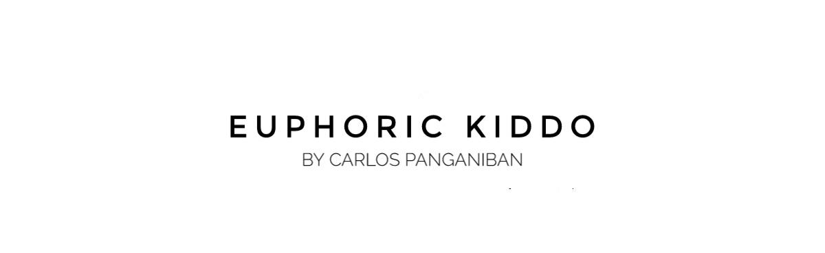 EUPHORIC KIDDO by Carlos Panganiban