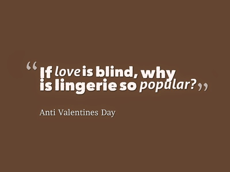 Valentine Day February 2016 Funny Anti Valentines Day 2016 Quotes