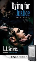 From the bestselling author of THE SEX CLUB, LJ Sellers' latest Detective Wade Jackson mystery DYING FOR JUSTICE is our eBook of the Day! 4.8 Stars and Just $2.99 on Kindle, and Here's a Free Sample!
