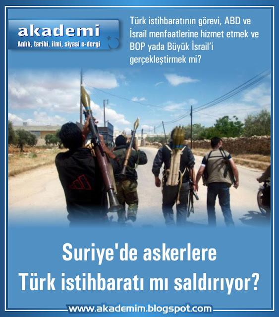 Türk istihbaratının görevi, ABD ve İsrail menfaatlerine hizmet etmek ve  BOP yada Büyük İsrail'i gerçekleştirmek mi?