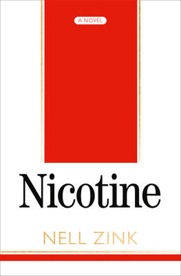 Current Audio Book: Nicotine by Nell Zink