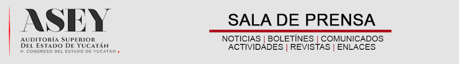 AUDITORÍA SUPERIOR DEL ESTADO DE YUCATÁN | SALA DE PRENSA