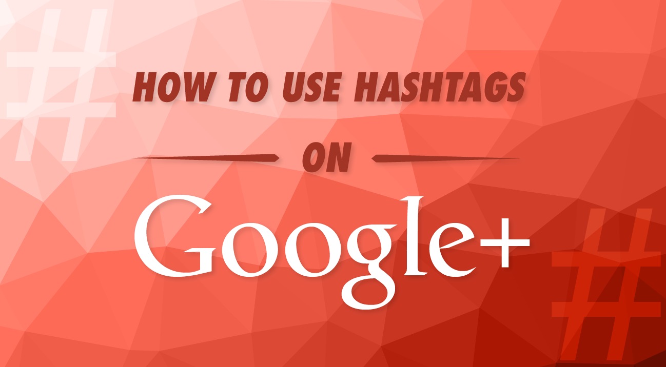 How to Use Hashtags on #GooglePlus: Dos and Don'ts - #infographic