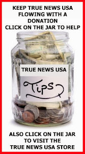 CLICK ON THIS AD TO MAKE A DONATION TO TRUE NEWS USA