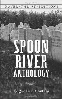 Book cover: Spoon River Anthology by Edgar Lee Masters.  Image source: http://ecx.images-amazon.com/images/I/51i4VsKCUCL._SY344_BO1,204,203,200_.jpg