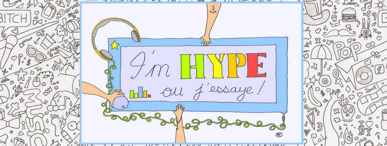 I'm hype ou j'essaye!