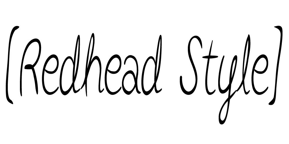 [ Redhead Style ]
