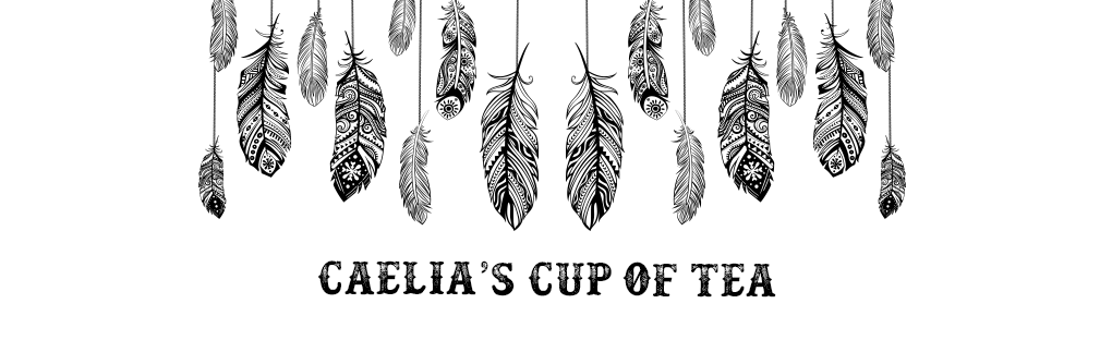Caelia's cup of tea