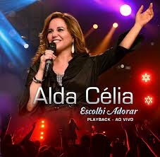 PlayBack Alda Célia – Escolhi Adorar Ao Vivo