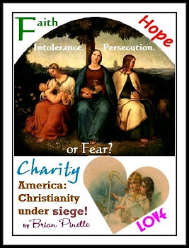 America:  Christianity under siege! Faith, Hope, Charity &amp; Love