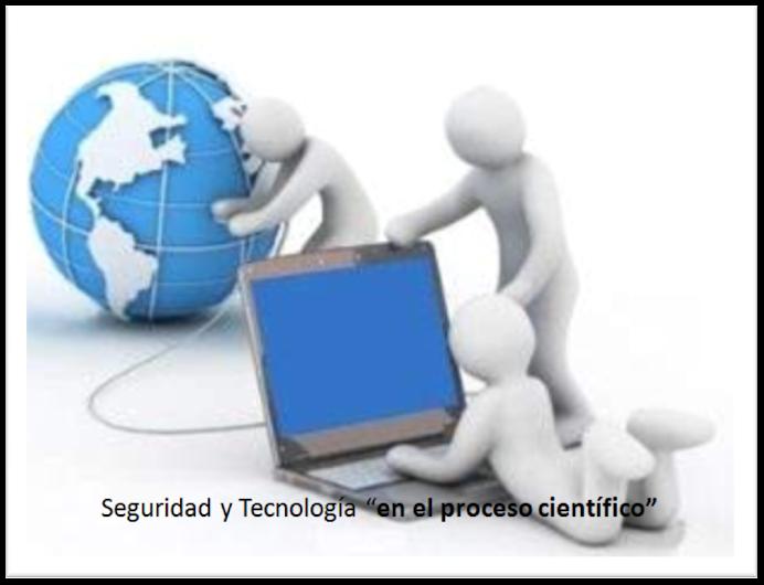 Seguridad y Tecnología en el proceso científico