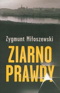 """""""Ziarno prawdy"""" Zygmunt Miłoszewski - recenzja"""