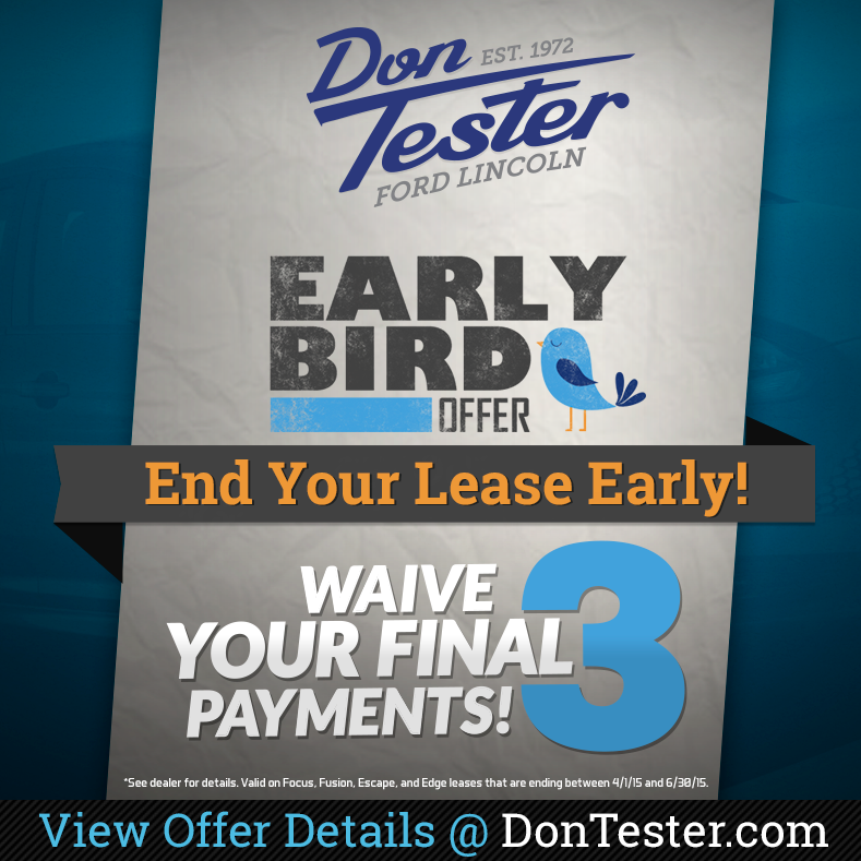 Ford Early Bird Offer at Don Tester Ford Lincoln!