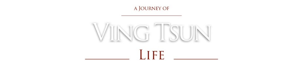 A Journey of Ving Tsun Life
