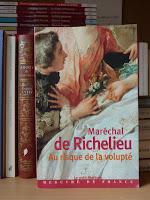 Véritable vie du maréchal de Richelieu