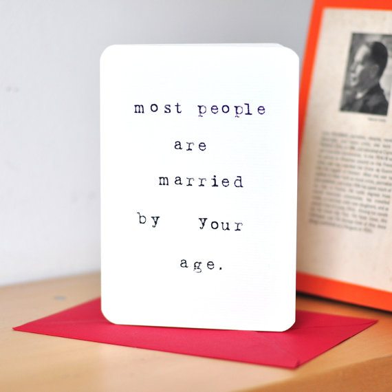 Mardy Mabel Anti Valentines Card: Most People Are Married By Your Age. |  Via Mardymabel. Valentine Card