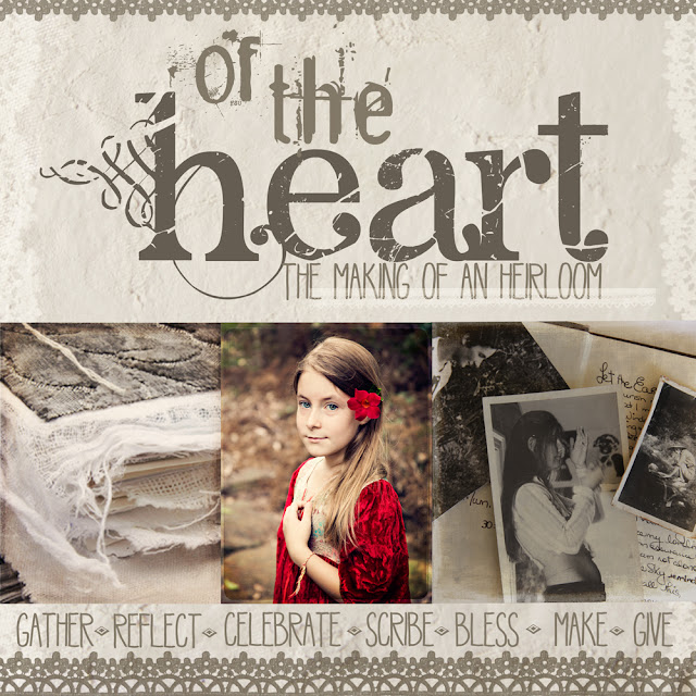 Of the Heart an e-course, the making of an heirloom, Galia Alena