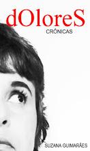 """Meu livro """"dOloreS crônicas"""""""