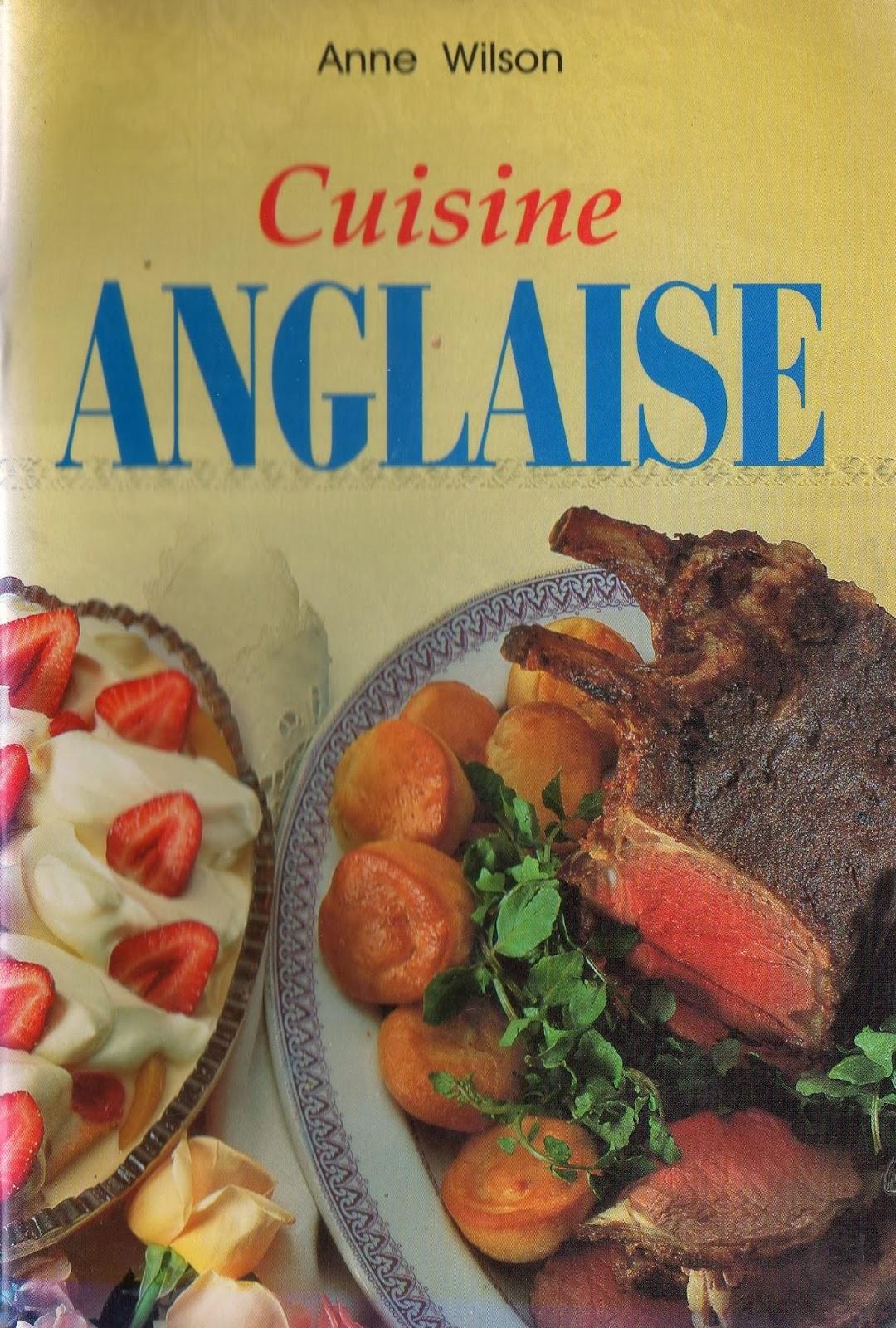 La cuisine de anne wilson cuisine anglaise for Anglaise cuisine