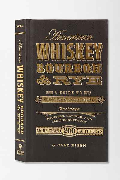 American Whiskey Bourbon & Rye: A Guide to the Nation's Favorite Spirit, coffee table book, drinking, birthday wishlist, gift list