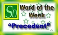 Word of the week - Precedent