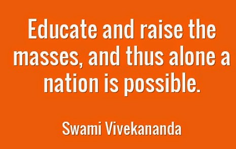 Educate and raise the masses, and thus alone a nation is possible.