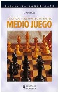 Táctica y estrategia en el medio juego de Lorenzo Ponce Sala