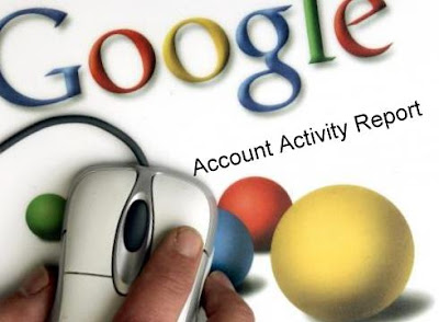Google Account Activity for monitoring your account