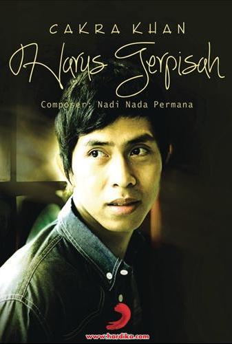 Free Download Lagu Cakra Khan - Harus Terpisah.Mp3