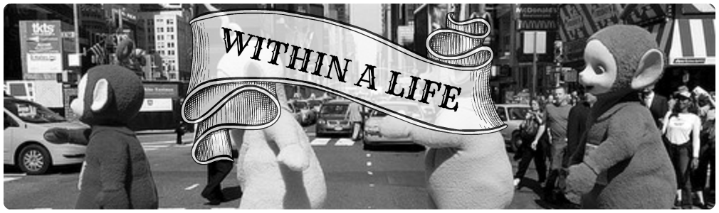 Within a life