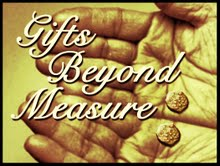 gifts beyond measure, widow, mite, matthew, jesus, temple, church, greed
