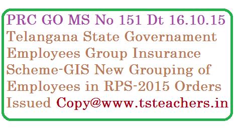 GO MS No 151 | Telangana PRC GO MS No 151 | RPS-2015 PRC GO MS No 151 | GIS Group Insurance Scheme Telangana State | Employees Group Insurance Scheme GIS New grouping of Employees | Revision of groups for GIS Group Insurance Scheme in RPS-2015 vide GO MS No 151 go-ms-no-151-ts-governament-employees-group-insurance-scheme-gis-new-grouping