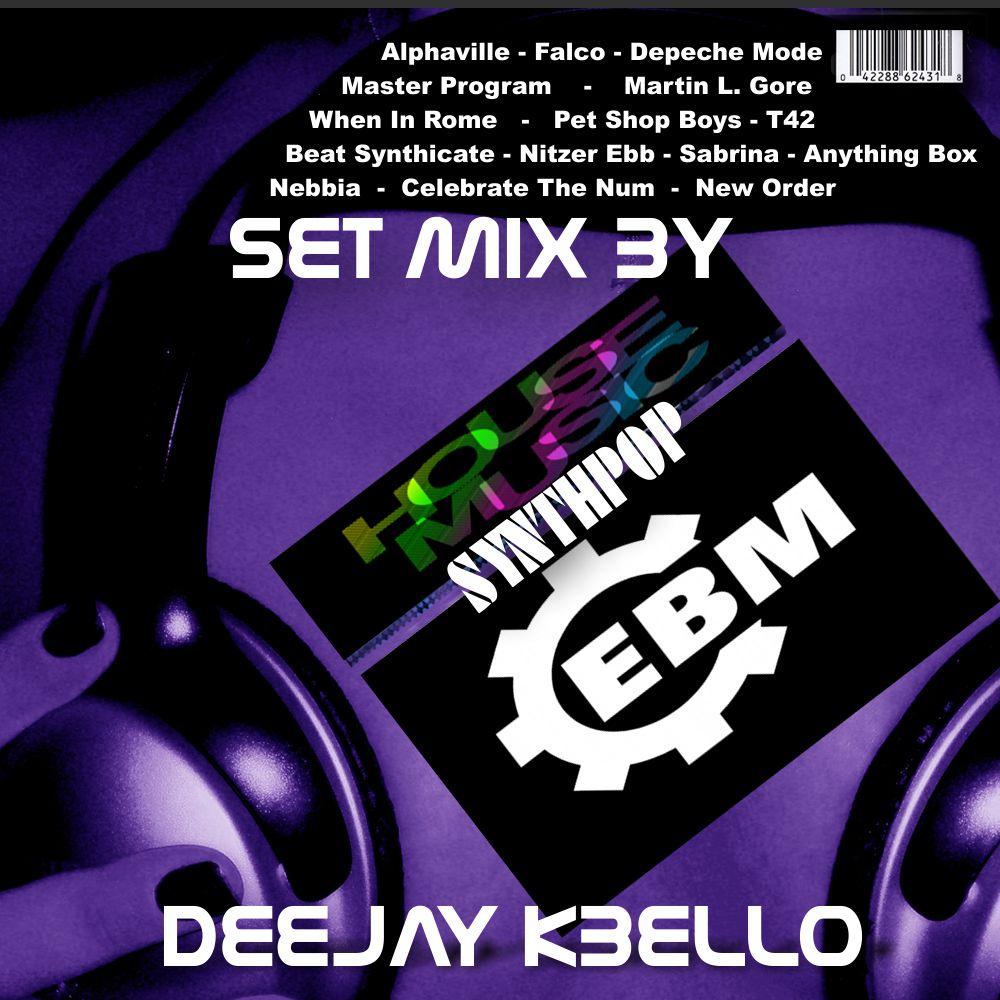 Deejay kbello blog spot set mix ebm synthpop house for House music set