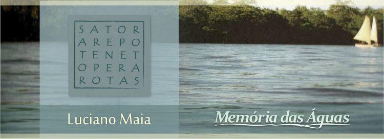 Luciano Maia - Memória das Águas