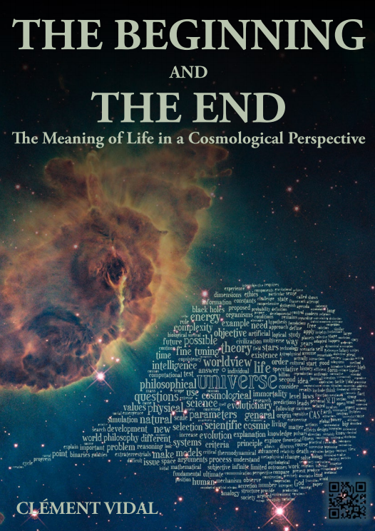 THE BEGINNING AND  THE END.  The Meaning of Life in a Cosmological Perspective