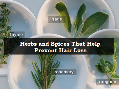 Herbs and Spices That Help Prevent Hair Loss