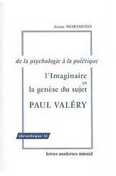 Paul Valéry. L'Imaginaire et la genèse du sujet. De la psychologie à la poïétique